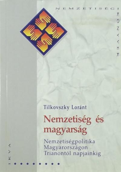 Tilkovszky Loránt - Nemzetiség és magyarság