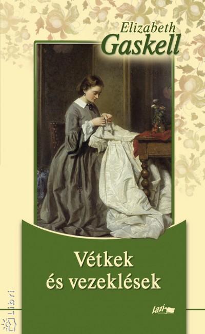 Elizabeth Gaskell - Vétkek és vezeklések