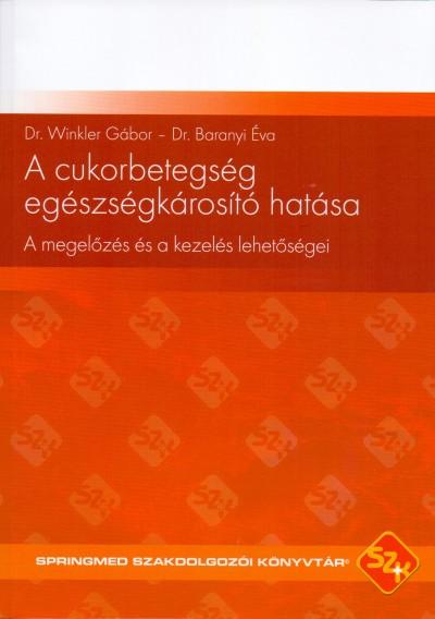 Dr. Baranyi Éva - Dr. Winkler Gábor - A cukorbetegség egészségkárosító hatása
