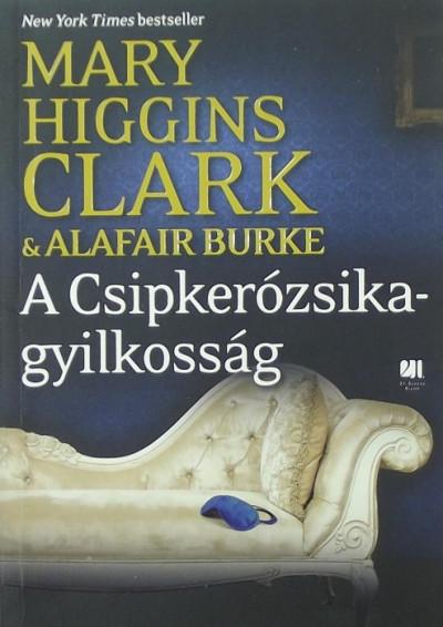 Alafair Burke - Mary Higgins Clark - A Csipkerózsika-gyilkosság