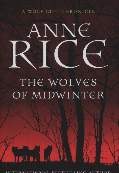 Anne Rice - The Wolves of Midwinter