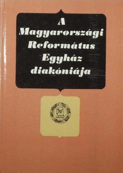 Dr. Bartha Tibor - A Magyarországi Református Egyház diakóniája