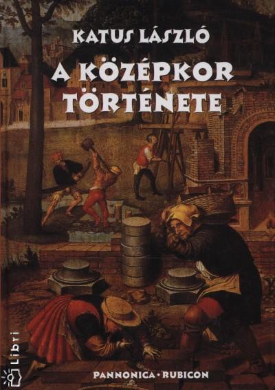 Katus László - A középkor története
