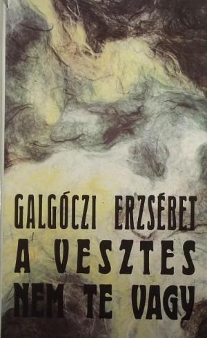 Galg�czi Erzs�bet - A vesztes nem te vagy