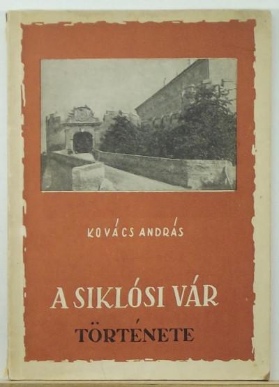 Kovács András - A siklósi vár története