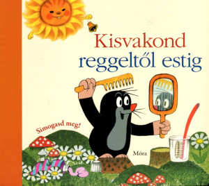 Zdenek Miler - Kisvakond reggelt�l estig