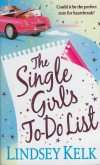 Lindsey Kelk - The Single Girl's To-Do List