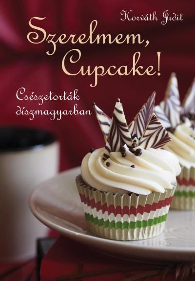 Horváth Judit - Szerelmem, Cupcake!