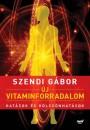 Szendi Gábor - Új vitaminforradalom