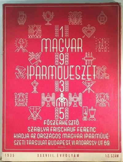 Szablya-Frischauf Ferenc  (Szerk.) - Magyar Iparművészet - XXXVIII. évfolyam - 1935. - 1-2. szám
