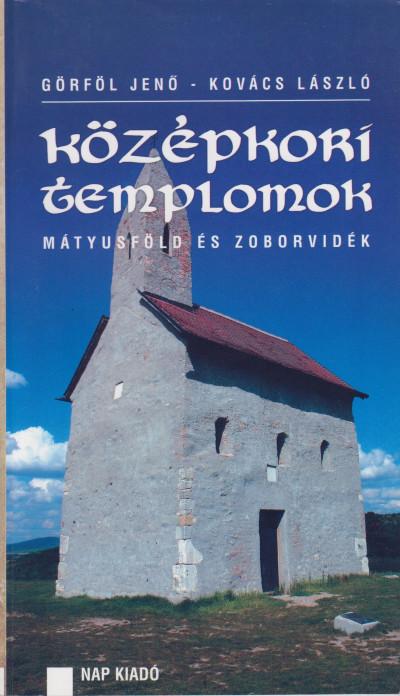 Görföl Jenő - Kovács László - Középkori templomok - Mátyusföld és Zoborvidék