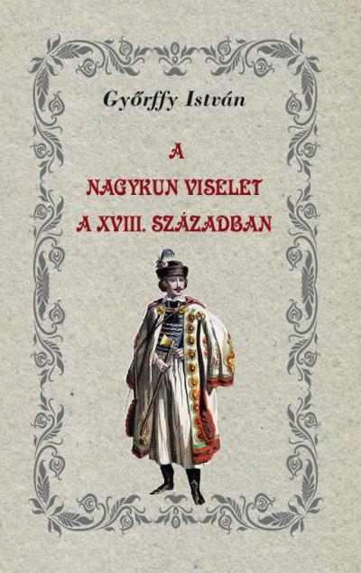 Győrffy István - A nagykun viselet a XVIII. században