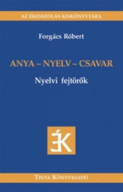Forgács Róbert - Anya - nyelv - csavar