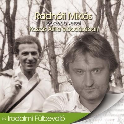 Kasz�s Attila - Radn�ti Mikl�s - Radn�ti Mikl�s legszebb versei - Hangosk�nyv
