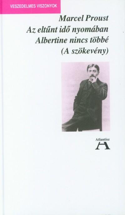 Marcel Proust - Az eltűnt idő nyomában VI. - Albertine nincs többé (a szökevény)