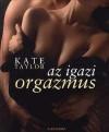 Kate Taylor - Az igazi orgazmus