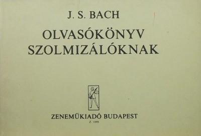 Johann Sebastian Bach - Olvasókönyv szolmizálóknak