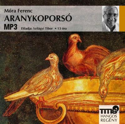Móra Ferenc - Szilágyi Tibor - Aranykoporsó - Hangoskönyv