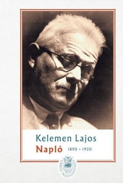 Kelemen Lajos - Sas Péter  (Szerk.) - Napló I. - 1890-1920