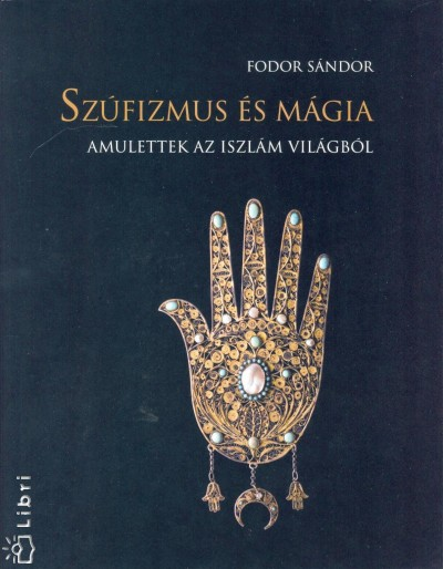 Fodor Sándor - Szúfizmus és mágia