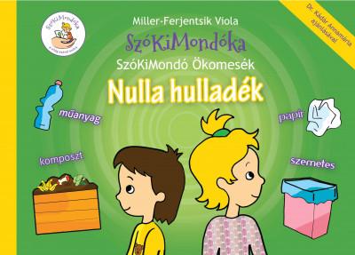 Miller-Ferjentsik Viola - Nulla hulladék - SzóKiMondó Ökomesék