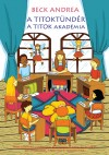Beck Andrea - A Titokt�nd�r - A Titok Akad�mia