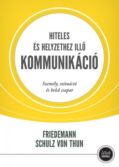 Friedmann Schulz Von Thun - Hiteles és helyzethez illő kommunikáció