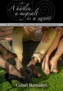 Gelsei Bernadett - A hűtlen, a megcsalt és a szerető