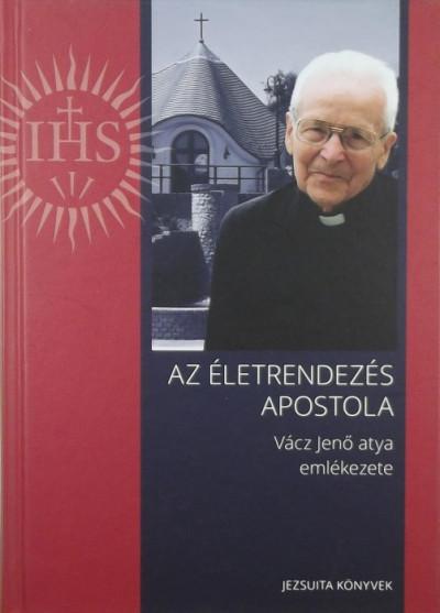 - Az életrendezés apostola