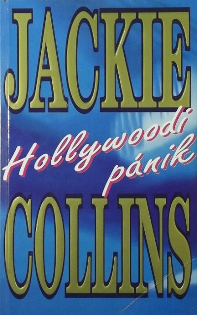 Jackie Collins - Hollywoodi pánik