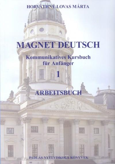 Horváthné Lovas Márta - Magnet deutsch 1. - arbeitsbuch