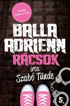 Szabó Tünde - Balla Adrienn 5. - Rácsok