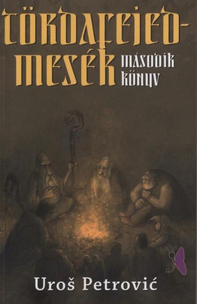 Uros Petrovic - Tördafejed-mesék - Második  könyv