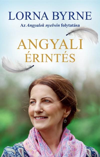 Lorna Byrne - Angyali érintés