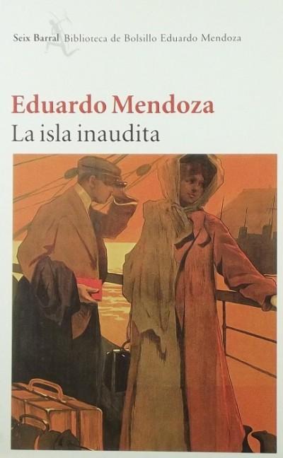 Eduardo Mendoza - La isla inaudita