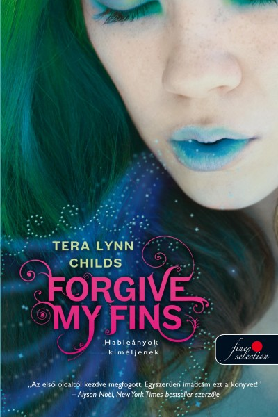 Tera Lynn Childs - Forgive My Fins - Hableányok kíméljenek