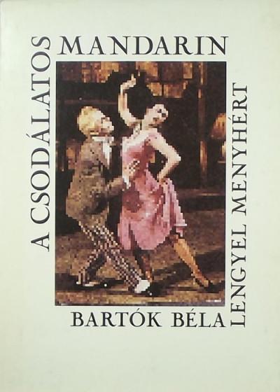 Bartók Béla - Lengyel Menyhért - A csodálatos mandarin