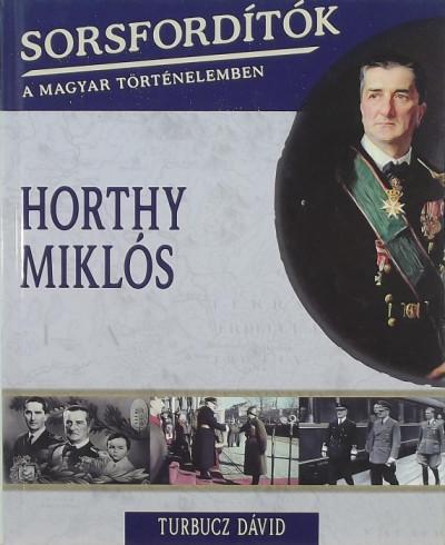Turbucz Dávid - Horthy Miklós