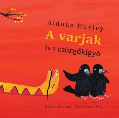Aldous Huxley - A varjak és a csörgőkígyó