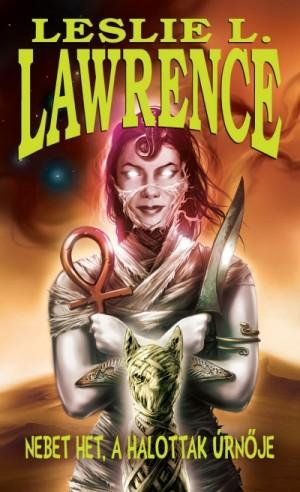 Leslie L. Lawrence - Nebet Het, a halottak �rn�je