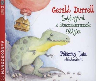 Gerald Durrell - Pokorny Lia - Léghajóval a dinoszauruszok földjén - Hangoskönyv (2 CD)
