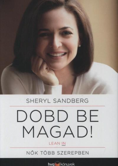 Sheryl Sandberg - Dobd be magad!