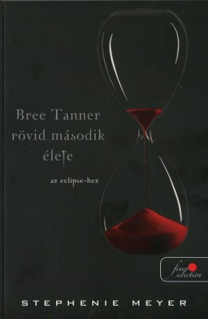 Stephenie Meyer - Bree Tanner r�vid m�sodik �lete