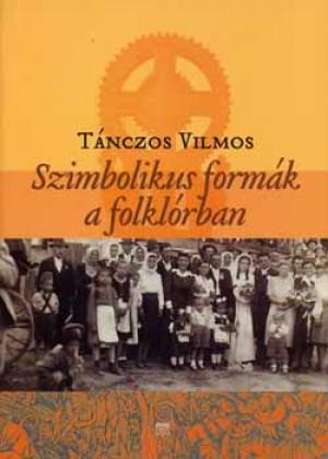 T�nczos Vilmos - Szimbolikus form�k a folkl�rban