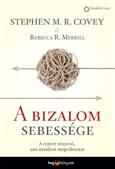 Stephen R. Covey - Rebecca R. Merrill - A bizalom sebessége