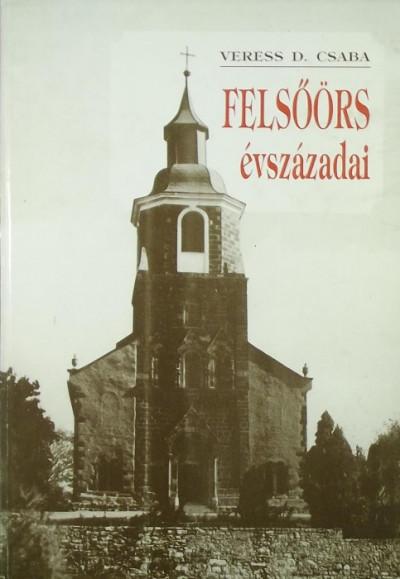 Veress D. Csaba - Felsőörs évszázadai