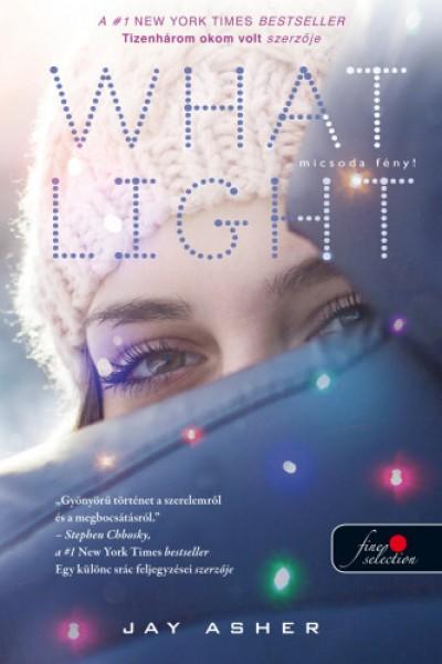Jay Asher - What Light - Micsoda fény!