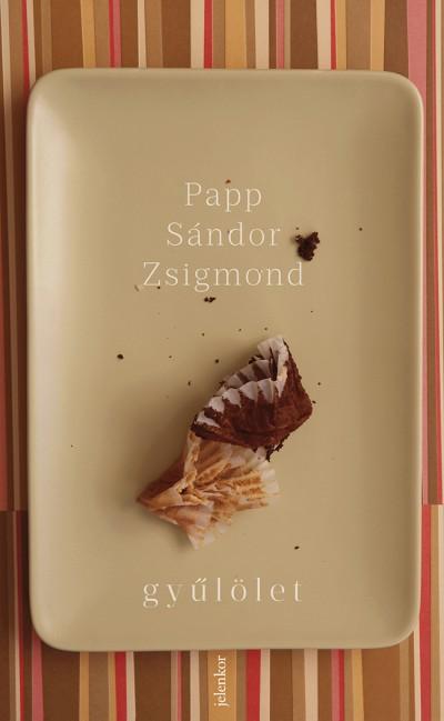 Papp Sándor Zsigmond - Gyűlölet