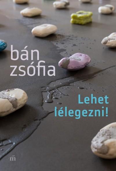 Bán Zsófia - Lehet lélegezni!