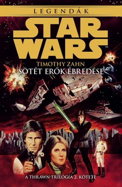 Timothy Zahn - Star Wars: Sötét erők ébredése